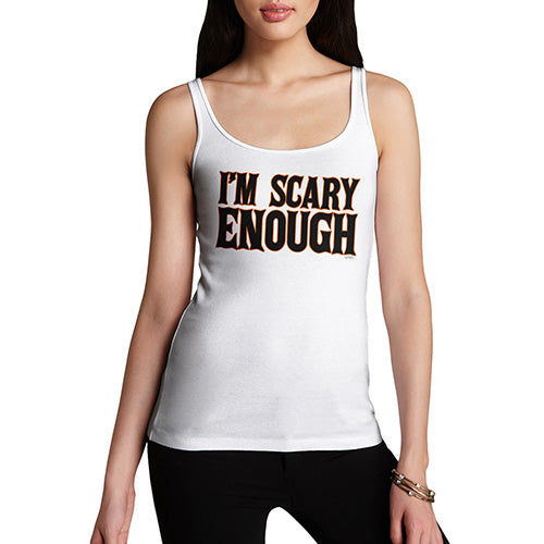 Women Funny Sarcasm Tank Top I'm Scary Enough Women's Tank Top Large White