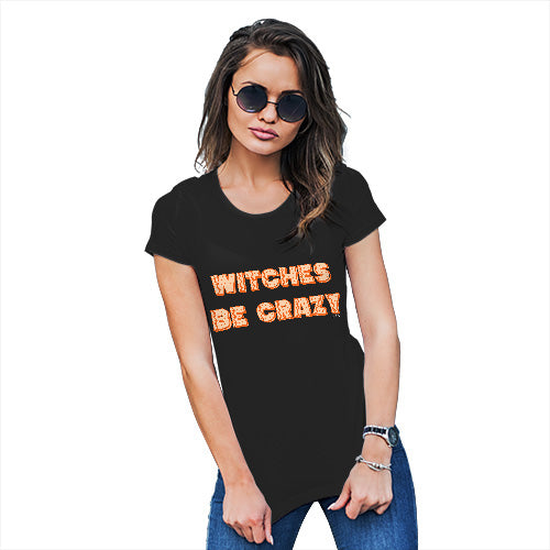 Womens Funny Tshirts Witches Be Crazy Women's T-Shirt Large Black