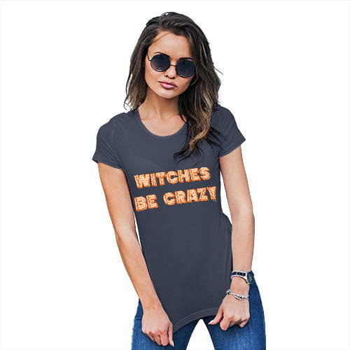 Funny T Shirts For Women Witches Be Crazy Women's T-Shirt X-Large Navy