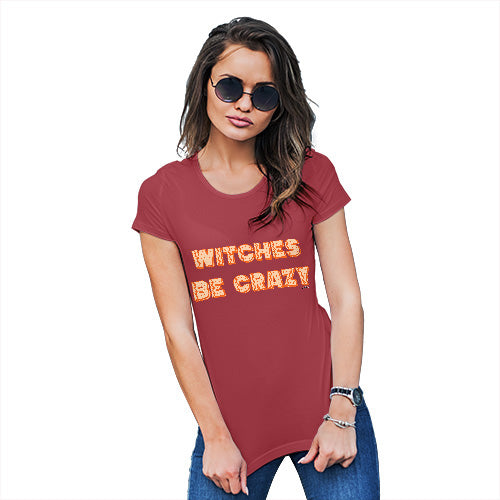 Funny T Shirts For Mum Witches Be Crazy Women's T-Shirt Medium Red