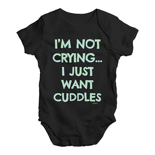 Cute Infant Bodysuit I'm Not Crying I Just Want Cuddles  Baby Unisex Baby Grow Bodysuit 3-6 Months Black