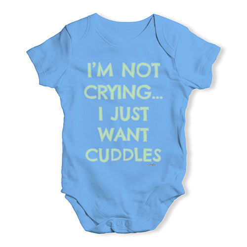 Funny Baby Onesies I'm Not Crying I Just Want Cuddles  Baby Unisex Baby Grow Bodysuit 3-6 Months Blue