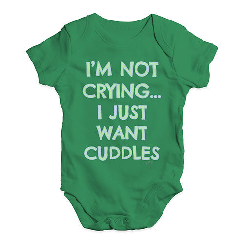 Baby Onesies I'm Not Crying I Just Want Cuddles  Baby Unisex Baby Grow Bodysuit Newborn Green