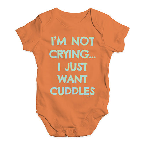 Baby Girl Clothes I'm Not Crying I Just Want Cuddles  Baby Unisex Baby Grow Bodysuit 3-6 Months Orange