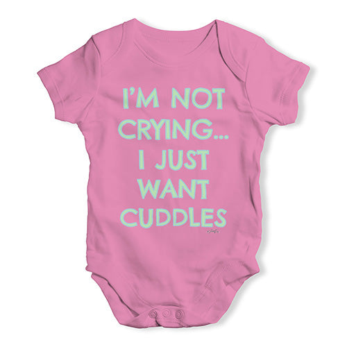 Funny Baby Bodysuits I'm Not Crying I Just Want Cuddles  Baby Unisex Baby Grow Bodysuit 18-24 Months Pink