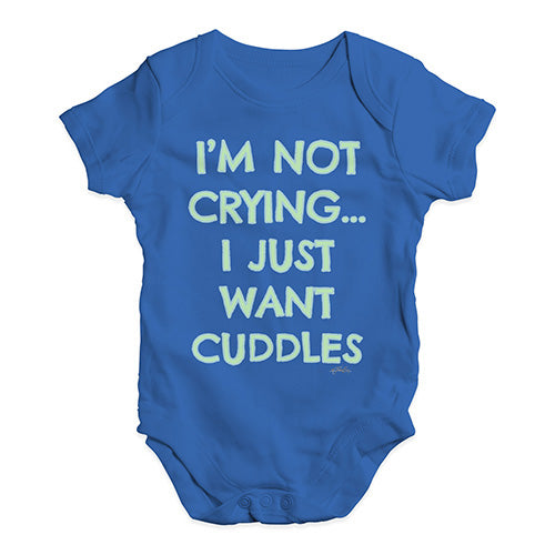 Funny Baby Clothes I'm Not Crying I Just Want Cuddles  Baby Unisex Baby Grow Bodysuit 3-6 Months Royal Blue