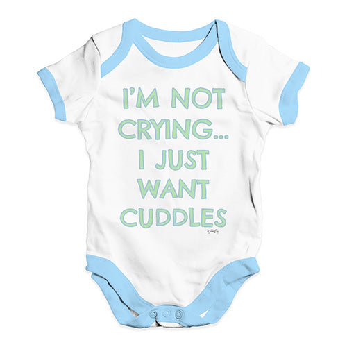 Funny Baby Clothes I'm Not Crying I Just Want Cuddles  Baby Unisex Baby Grow Bodysuit Newborn White Blue Trim