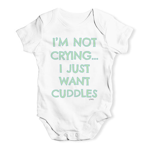 Funny Baby Onesies I'm Not Crying I Just Want Cuddles  Baby Unisex Baby Grow Bodysuit Newborn White