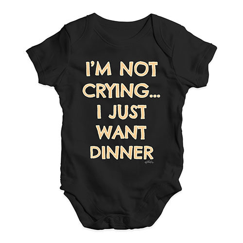 Funny Baby Onesies I'm Not Crying I Just Want Dinner  Baby Unisex Baby Grow Bodysuit 6-12 Months Black