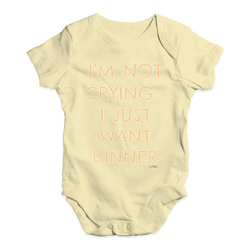 Cute Infant Bodysuit I'm Not Crying I Just Want Dinner  Baby Unisex Baby Grow Bodysuit 0-3 Months Lemon