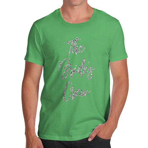 Funny Tee Shirts For Men The Bride's Crew Men's T-Shirt Small Green