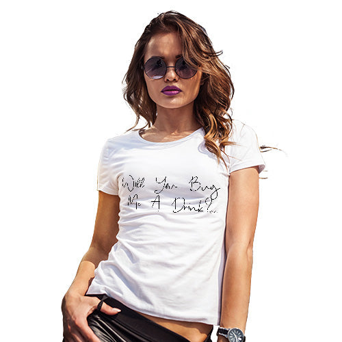 Womens Funny T Shirts Will You Buy Me A Drink Women's T-Shirt Large White