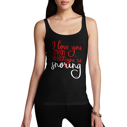 Funny Tank Top For Women Even When You're Snoring Women's Tank Top X-Large Black