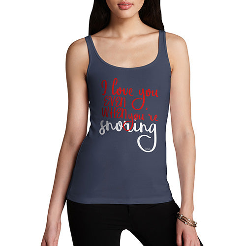 Funny Tank Tops For Women Even When You're Snoring Women's Tank Top Large Navy