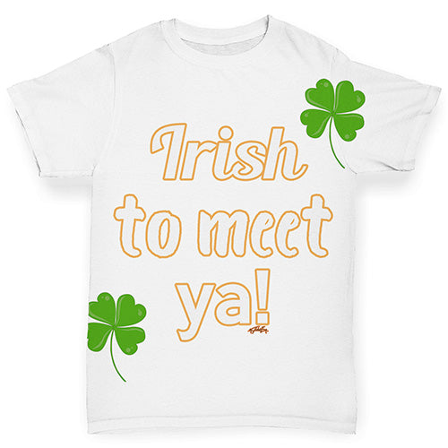 Funny Infant Baby Tshirts St Patricks Day Irish To Meet Ya Baby Toddler ALL-OVER PRINT Baby T-shirt 12-18 Months White