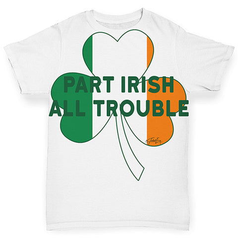 Baby Boy Clothes Part Irish All Trouble Baby Toddler ALL-OVER PRINT Baby T-shirt 3-6 Months White