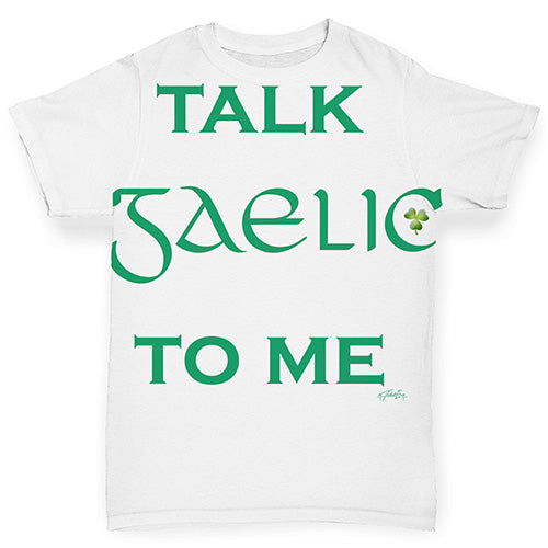 Funny Infant Baby Tshirts St Patrick's Day Talk Gaelic To me Baby Toddler ALL-OVER PRINT Baby T-shirt 12-18 Months White