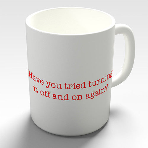 Computer Tech Turn It On Off Again Funny Mug