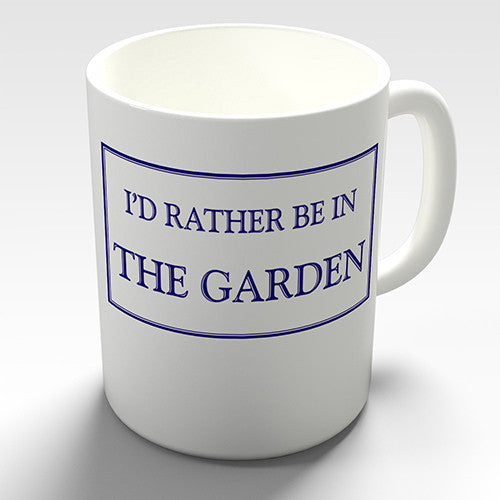 Rather Be In Garden Novelty Mug