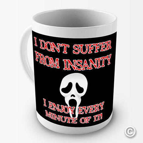 Don't Suffer From Insanity Funny Mug