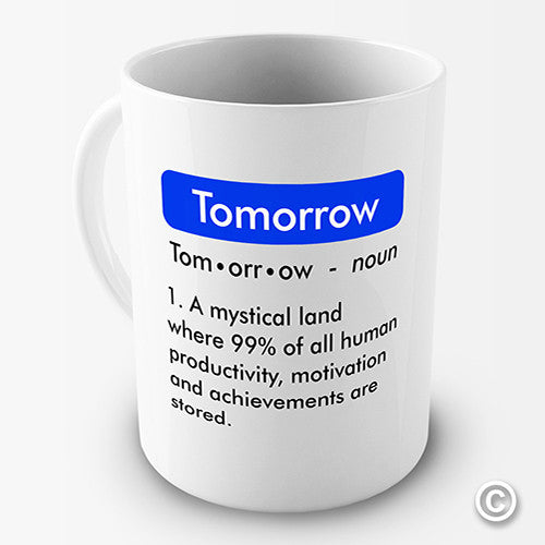 Definition Of Tomorrow Novelty Mug