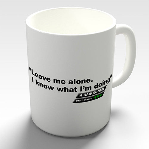 Leave Me Alone I Know What I Am Doing Funny Mug