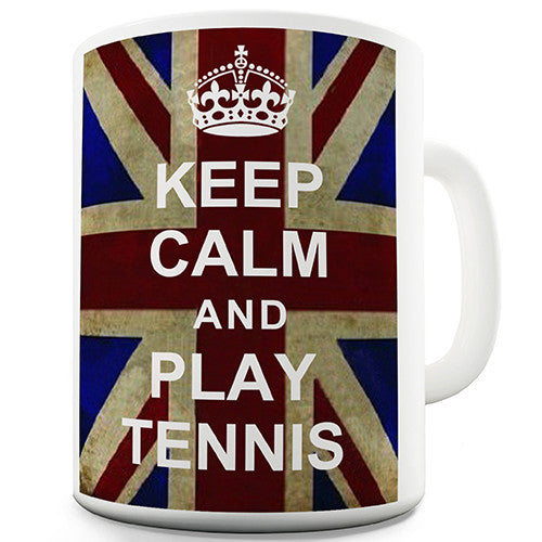Keep Calm And Play Tennis Novelty Mug