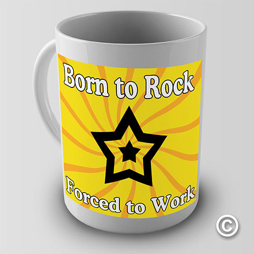 Born To Rock Forced To Work Funny Mug