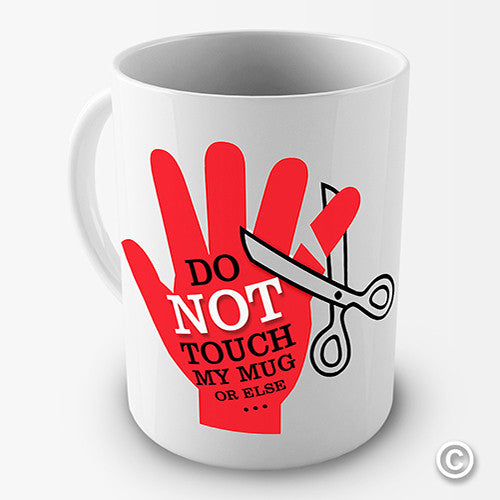Do Not Touch Funny Mug