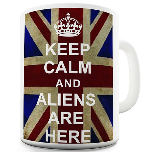 Keep Calm Aliens Are Here Novelty Mug