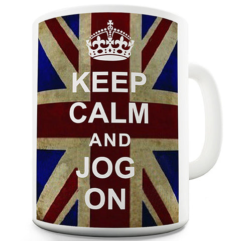 Keep Calm And Jog On Funny Mug
