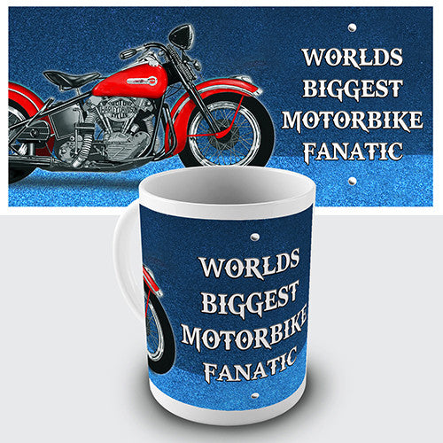 Worlds Biggest Motorbike Fanatic Novelty Mug