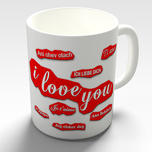 I Love You In Every Language Novelty Mug
