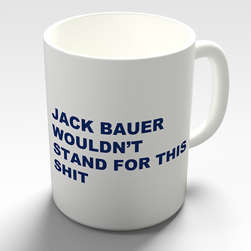 Jack Bauer Wouldn't Stand For This Novelty Mug