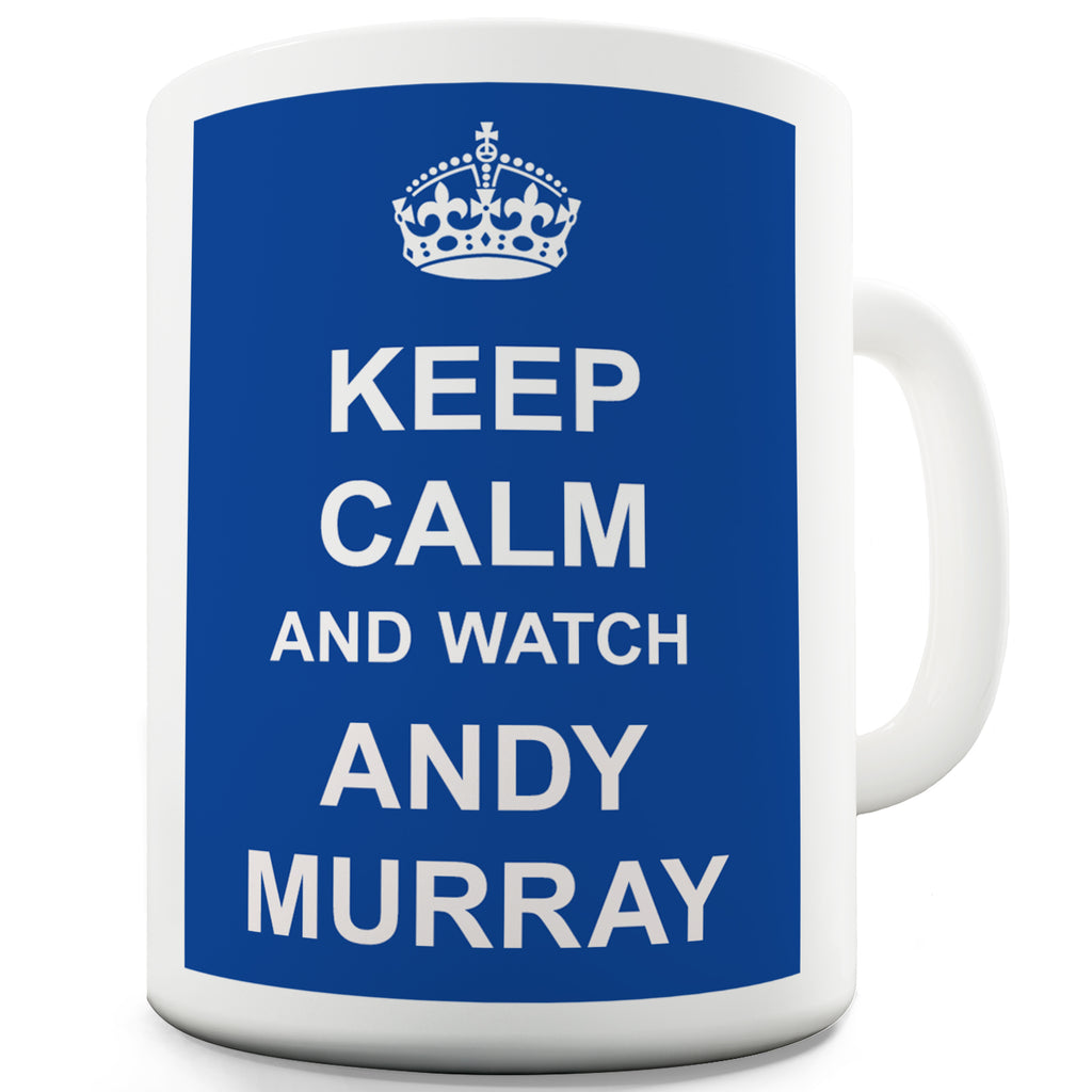 Keep Calm And Watch Andy Murray Novelty Mug