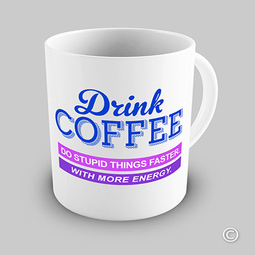 Do Stupid Things Faster Funny Mug