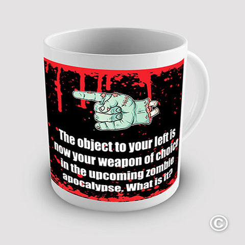 The Object To Your Left Is Your Weapon Novelty Mug