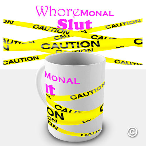 Caution Whoremonal Slut Funny Mug