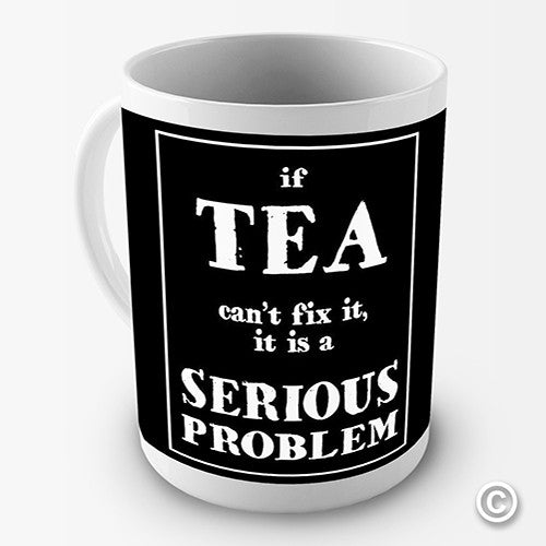 If Tea Can't Fix It Novelty Mug