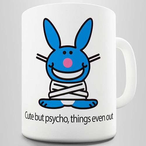 Cute But Psycho Thing Even Out Funny Mug