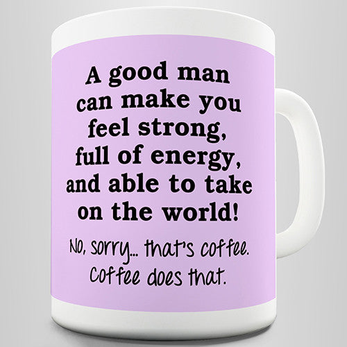 A Good Man Novelty Mug