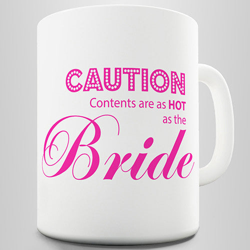 Caution Hot Bride Novelty Mug
