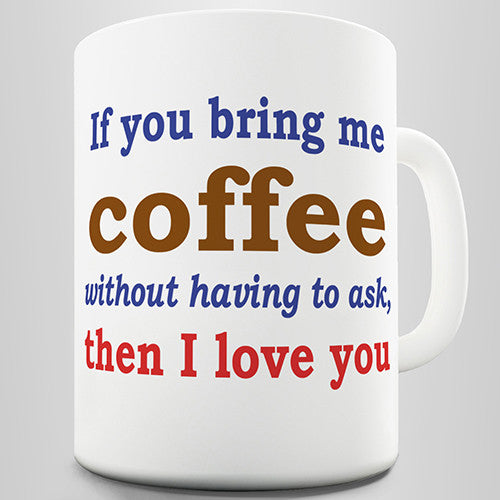 Bring Me Coffee Novelty Mug