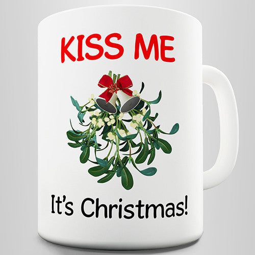 Mistletoe Kiss Me Its Christmas Novelty Mug