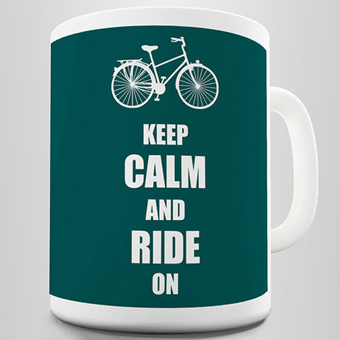 Keep Calm Ride On Novelty Mug
