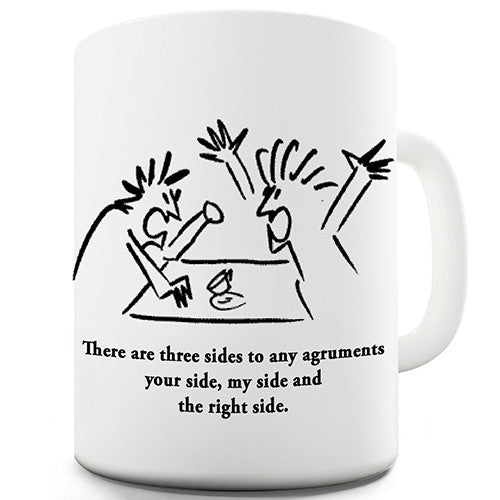 Three Sides To An Argument Novelty Mug