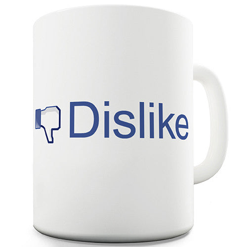 Dislike Facebook Novelty Mug