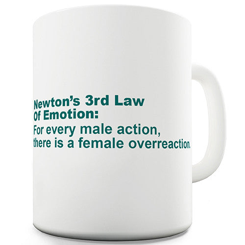 Newton's 3rd Law Of Emotion Novelty Mug
