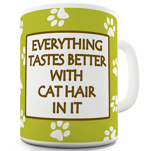 Everything Tastes Better With Cat Hair Novelty Mug