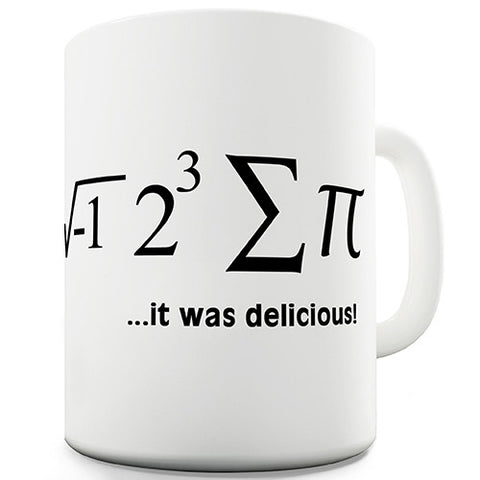 Pie It Was Delicious Mathematical Equation Novelty Mug